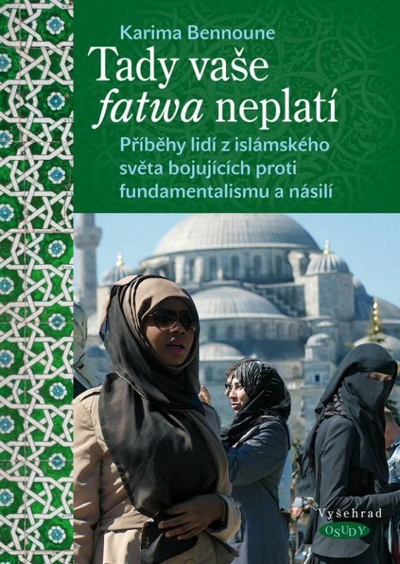 Tady vaše fatwa neplatí | Karima Bennoune