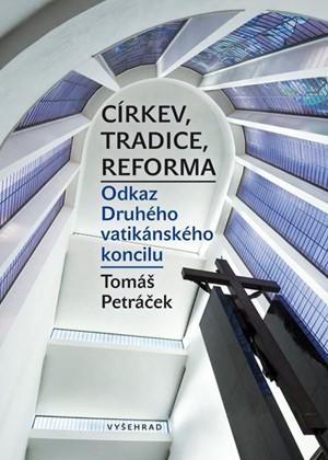 Tomáš Petráček – Církev, tradice, reforma