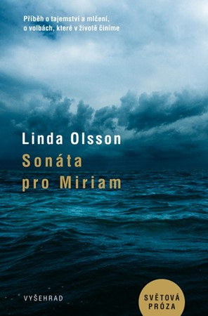 Linda Olsson – Sonáta pro Miriam
