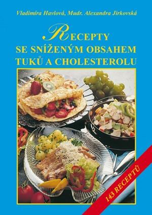 Vladimíra Havlová, Alexandra Jirkovská – Recepty se sníženým obsahem tuků a zvláště cholesterolu