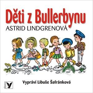 Děti z Bullerbynu (audiokniha pro děti) | Astrid Lindgrenová, Libuše Šafránková