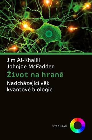 Jim Al-Khalili, Johnjoe McFadden – Život na hraně