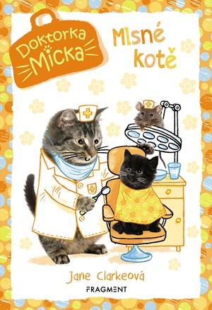 Doktorka Micka - Mlsné kotě