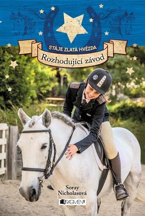 Soraya Nicholasová – Stáje Zlatá hvězda – Rozhodující závod