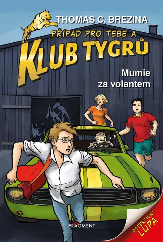 Levně Klub Tygrů – Mumie za volantem   Thomas Brezina, Dagmar Steidlová, Naomi Fearnová