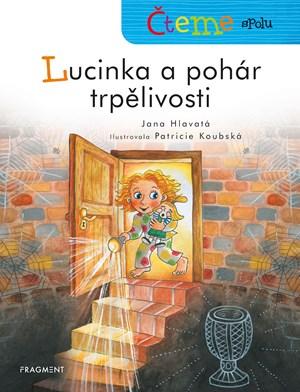 Jana Hlavatá – Čteme spolu - Lucinka a pohár trpělivosti