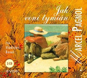 Jak voní tymián (audiokniha)   Eva Musilová, Marcel Pagnol, Luboš Koníř, Vladislav Beneš, Antonín Vi