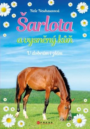 Šarlota a vysněný kůň 6: V dobrém i zlém