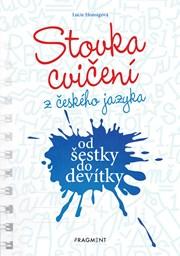 Stovka cvičení z českého jazyka od šestky do devítky