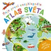 Moje první encyklopedie – Atlas světa