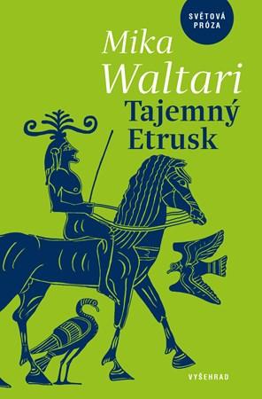 Tajemný Etrusk | Marta Hellmuthová, Mika Waltari