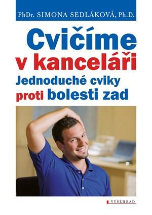 Cvičíme v kanceláři   Simona Sedláková, Vojtěch Vlk