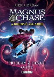 Magnus Chase a bohové Ásgardu – Příběhy z devíti světů