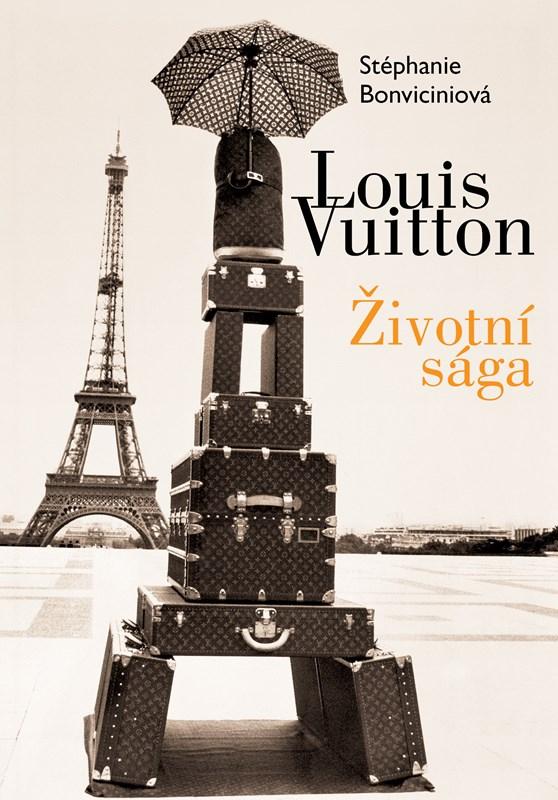 LOUIS VUITTON ŽIVOTNÍ SÁGA