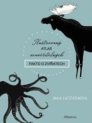 Ilustrovaný atlas neuvěřitelných faktů o zvířatech
