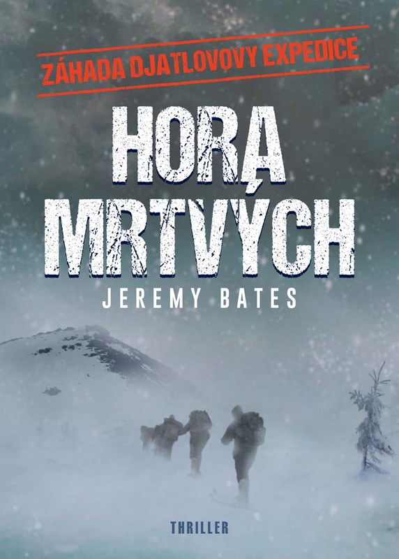 HORA MRTVÝCH - ZÁHADA DATLOVOVY EXPEDICE