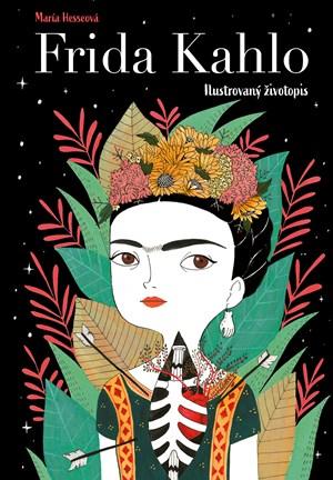 Frida Kahlo: Ilustrovaný životopis