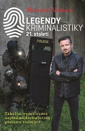 Legendy kriminalistiky 21.století