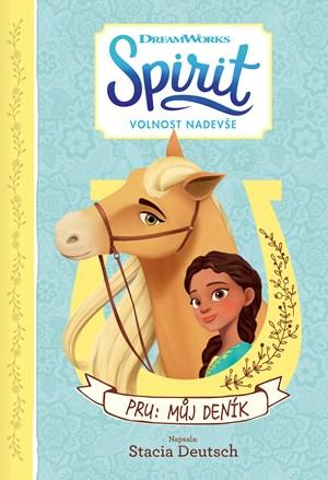 Spirit Volnost nadevše - Pru: Můj deník