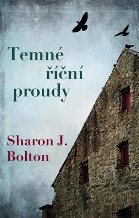 Sharon J. Bolton – Temné říční proudy