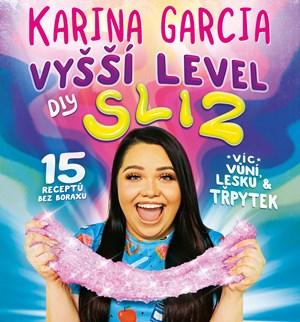Karina Garcia - Vyšší level DIY Sliz