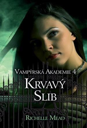 Vampýrská akademie 4: Krvavý slib
