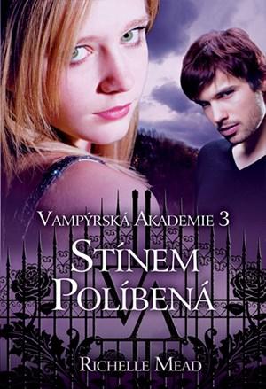 Vampýrská akademie 3: Stínem políbená