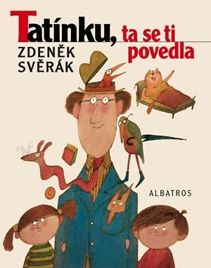 Zdeněk Svěrák – Tatínku, ta se ti povedla