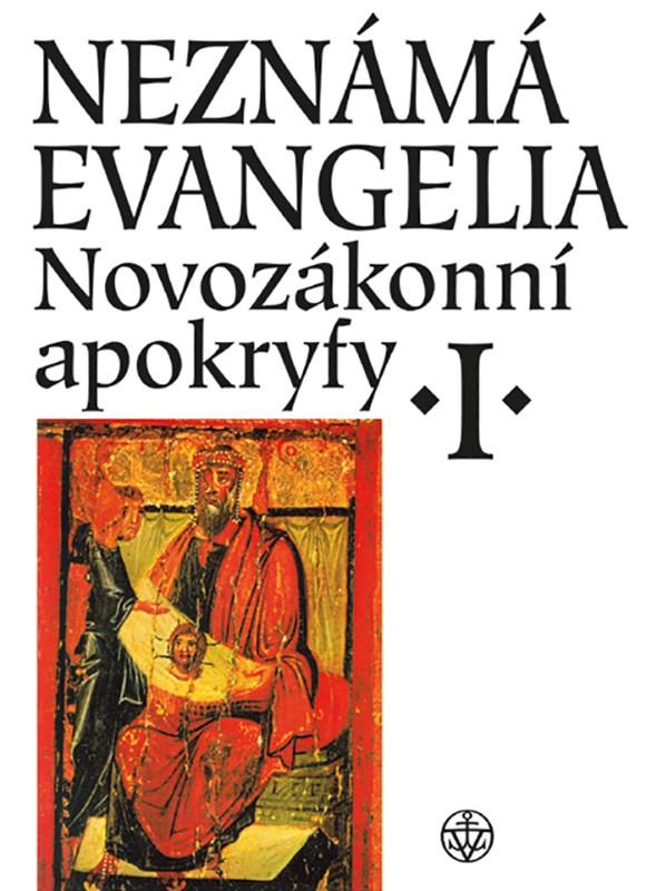 NEZNÁMÁ EVANGELIA. NOVOZÁKONNÍ APOKRYFY I.