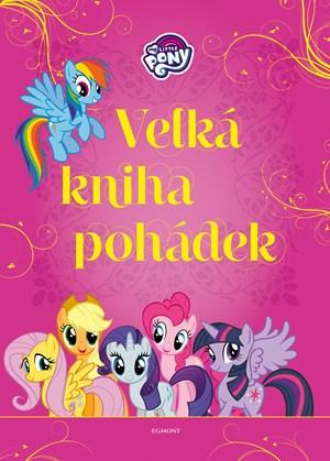 My Little Pony - Velká kniha pohádek