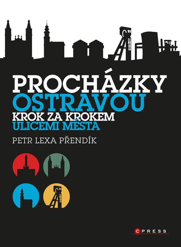 PROCHÁZKY OSTRAVOU KROK ZA KROKEM/CPRESS