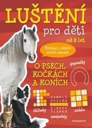 Luštění pro děti - O psech, kočkách a koních