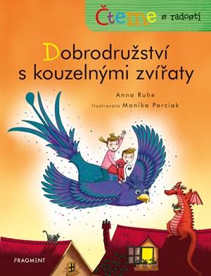 Čteme s radostí – Dobrodružství s kouzelnými zvířaty   Anna Ruhe, Monika Parciak