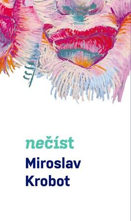 Miroslav Krobot: Nečíst