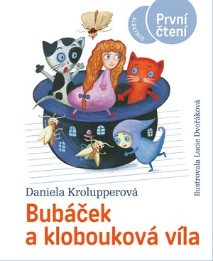 Bubáček a klobouková víla | Daniela Krolupperová, Lenka Jasanská, Lucie Dvořáková