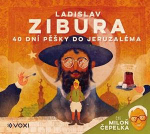 40 dní pěšky do Jeruzaléma (audiokniha) - čte Miloň Čepelka | Tomski & Polanski, Ladislav Zibura, Mi