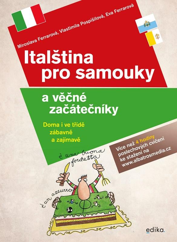 ITALŠTINA PRO SAMOUKY A VĚČNÉ ZAČÁTEČNÍKY (2020)