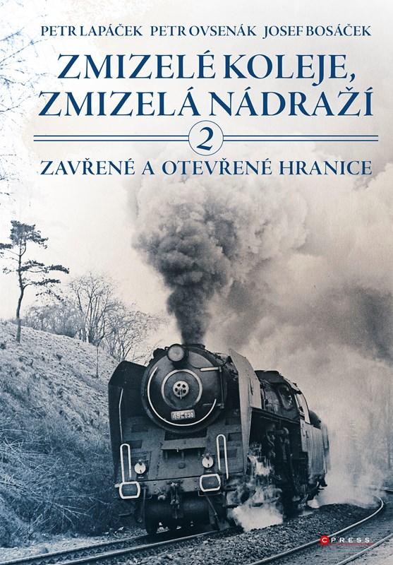 ZMIZELÉ KOLEJE, ZMIZELÁ NÁDRAŽÍ 2 ZAVŘENÉ A OTEVŘ.HR./CPRESS