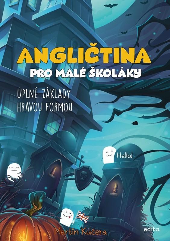 ANGLIČTINA PRO MALÉ ŠKOLÁKY/EDIKA