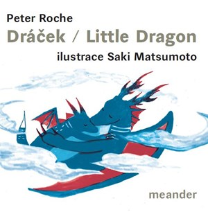 Dráček/Little Dragon | Peter Roche, Saki Matsumoto