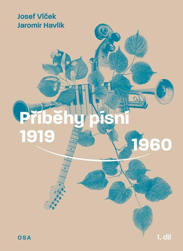 PŘÍBĚHY PÍSNÍ 1919 - 1960 1.DÍL
