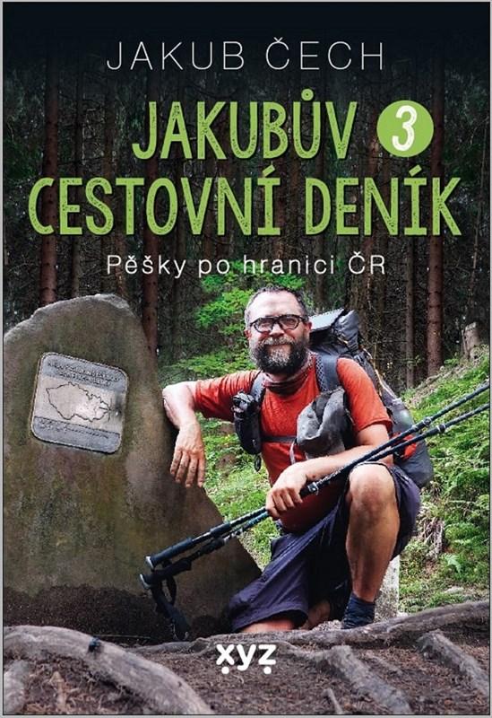JAKUBŮV CESTOVNÍ DENÍK 3 PĚŠKY PO HRANICI ČR