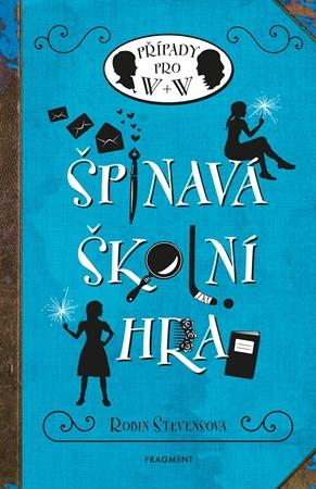 Špinavá školní hra   Robin Stevensová, Alžběta Ambrožová, Nina Tara