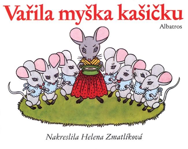 Vařila myška kašičku | Helena Zmatlíková