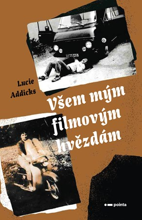 Všem mým filmovým hvězdám | Lucie Addicks