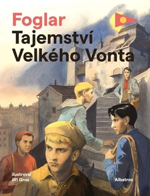 Tajemství Velkého Vonta | Jiří Grus, Petr Štěpán, Jaroslav Foglar