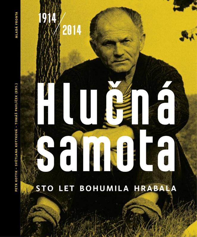 HLUČNÁ SAMOTA. BOHUMIL HRABAL 1914-2014