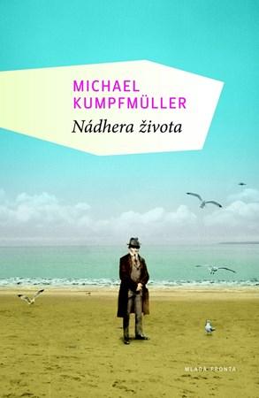 Nádhera života | Michael Kumpfmüller