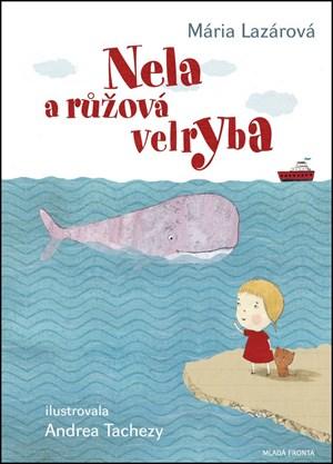 Nela a růžová velryba   Andrea Tachezy, Mária Lazárová