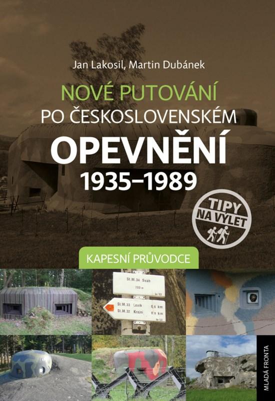 NOVÉ PUTOVÁNÍ PO ČESKOSLOVENSKÉM OPEVNĚNÍ 1935-1989 KAPESNÍ